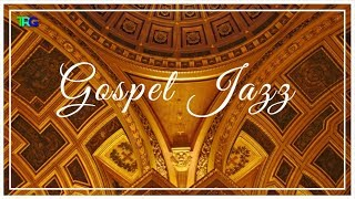 Gospel Jazz Music with Bonfire | Smooth Instrumental Gospel Jazz Songs Playlist Hi-Fi 2018