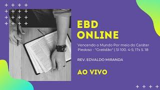 EBD Online   11/10/2020   Rev. Edvaldo Miranda   Sl 100. 4-5; 1Ts 5. 18