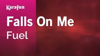 Karaoke Falls On Me - Fuel *