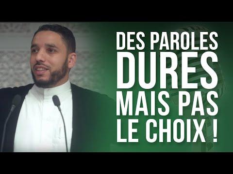 DES PAROLES DURES MAIS PAS LE CHOIX