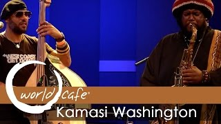 """Kamasi Washington - """"The Magnificent 7"""" (Recorded Live for World Cafe)"""