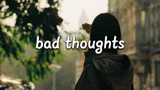 bbno$ - bad thoughts (lyrics)