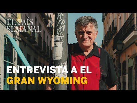EL GRAN WYOMING  Entrevista  El País Semanal