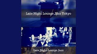 Late Night Lounge Jazz Tokyo