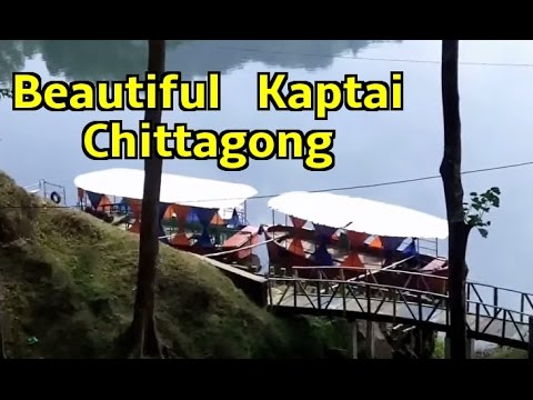Kaptai, Chittagong Bangladesh Tour - A Cool Resort with Hills and Lake