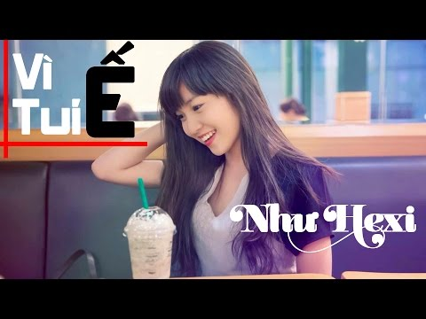 Vì Tui Ế - Như Hexi ft Phúc Pin & Kaisoul [ Video Lyrics ]