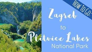 Plitvice Lakes National Park from Zagreb