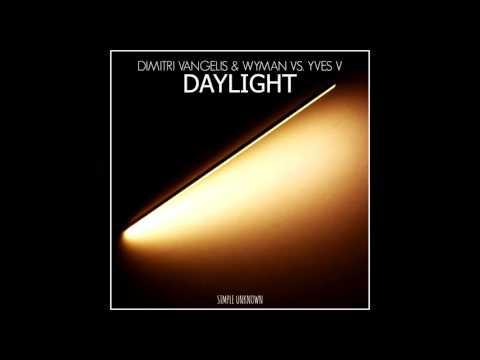Dimitri Vangelis & Wyman Vs. Yves V - Daylight