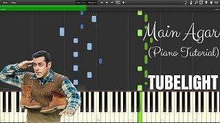 Tubelight - Main Agar | Salman Khan | Atif Aslam | Piano Tutorial