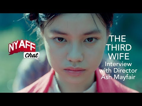 NYAFF Chat: THE THIRD WIFE Interview With Director Ash Mayfair