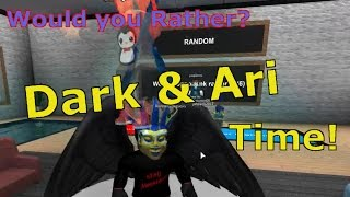 Dark - Ari Play Would You Rather! Roblox Edition!