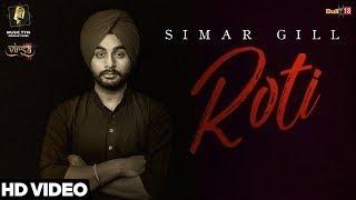 Roti Simar Gill (full video) New Punjabi Song 2018 HD video
