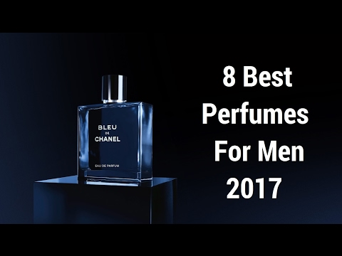 8 Best Perfumes For Men   Mens Fashion 2017   Mens Style