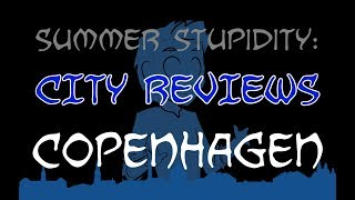 summer-stupidity-copenhagen-city-review