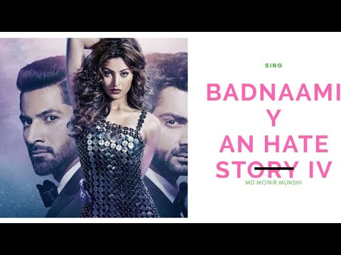Badnaamiyan | Hate Story IV | Hindi Song Sing | MD Monir Munshi