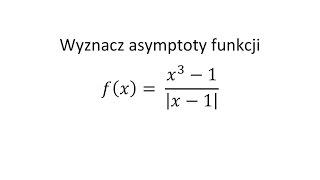 Asymptoty Funkcji Cz.5 Asymptota Pozioma, Asymptota Pionowa, Asymptota Ukośna