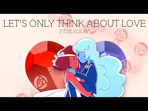 Steven Universe - Let's Only Think About Love (Remix feat. Slyleaf)