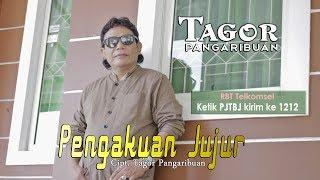 TAGOR PANGARIBUAN - PENGAKUAN JUJUR