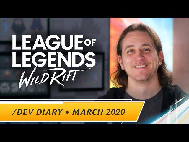 /dev diary: March 2020 - League of Legends: Wild Rift