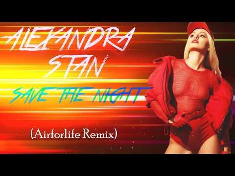 ALEXANDRA STAN- SAVE THE NIGHT REMIX (Airforlive Remix)