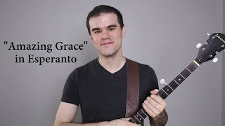"""Amazing Grace"" in Esperanto / ""Mirinda Graco"" en Esperanto"