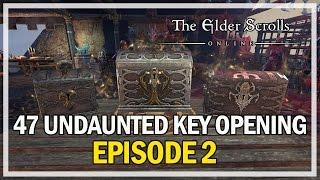 47 UNDAUNTED KEY OPENING Episode 2 - The Elder Scrolls Online