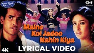 Maine Koi Jadoo Nahin Kiya Lyrical - Mujhe Kuch Kehna Hai | Tusshar & Kareena Kapoor