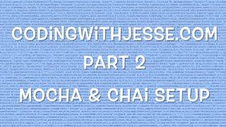 Mocha & Chai Setup - #2 - CodingWithJesse.com