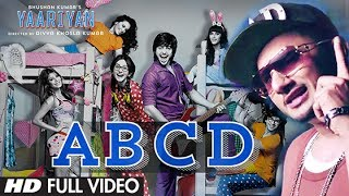 ABCD (Full Video Song) | Yaariyan (2014)