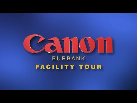 Canon Burbank: Facility Tour