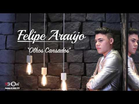 Felipe Araújo - Olhos Cansados Áudio