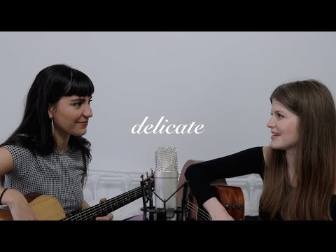 delicate - taylor swift - acoustic cover duet