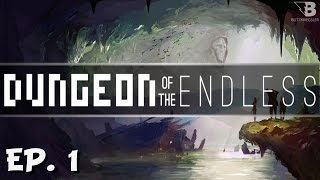 A Fresh Beginning - Ep. 1 - Dungeon of the Endless - Full Release - Let's Play