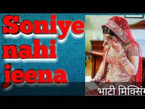 Download Soniye nahi jeena tere bina nahi jeena ....Remix by Lokesh bhati falaida