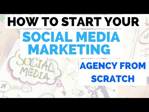 How to Start a Social Media Marketing Agency From Scratch