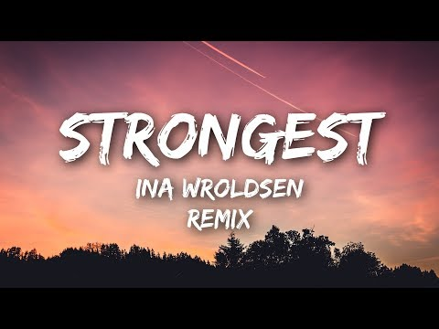 Ina Wroldsen - Strongest (Lyrics / Lyrics Video) Alan Walker Remix