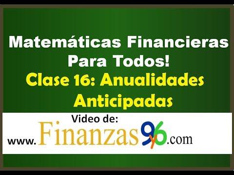 Anualidades Anticipadas - Clase 16 - Matemáticas Financieras