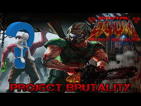PROJECT BRUTALITY - Tutorial of how to install, customize and play