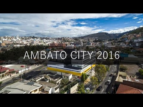 ✔ Ambato City   Ecuador [ FULL HD 2016 ]