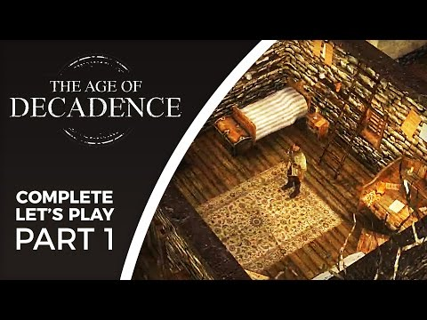 Let's Play The Age of Decadence - Part 1 - Loremaster playthrough (complete)