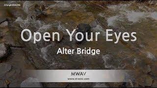 Alter Bridge-Open Your Eyes (Melody) (Karaoke Version) [ZZang KARAOKE]