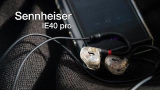 Trên tay tai nghe Sennheiser IE40 Pro