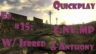 Quickplay - Ep. 6 - Fallout New Vegas Multiplayer Mod - W Jerred SG Anthony