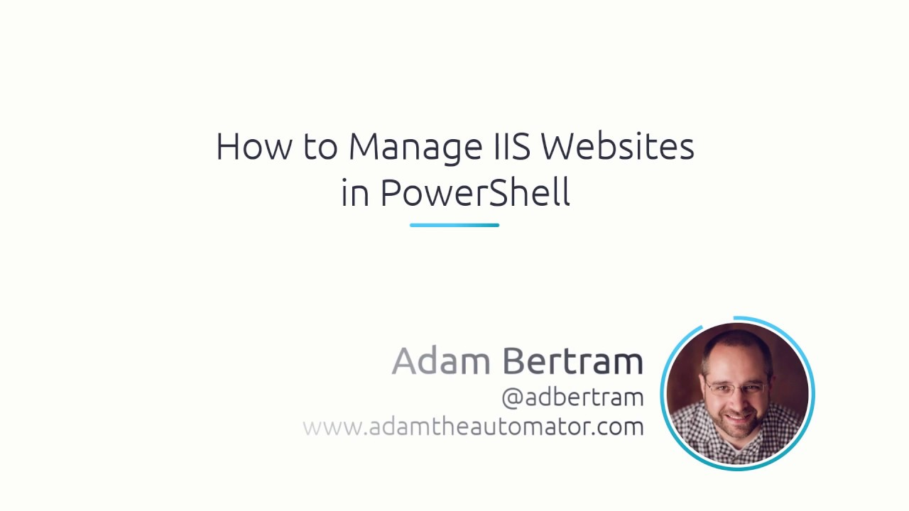 How To Manage IIS Websites In PowerShell