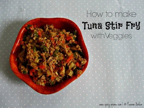 Tuna Stir Fry / Indian lunch dinner recipes/ recipes by Poonam