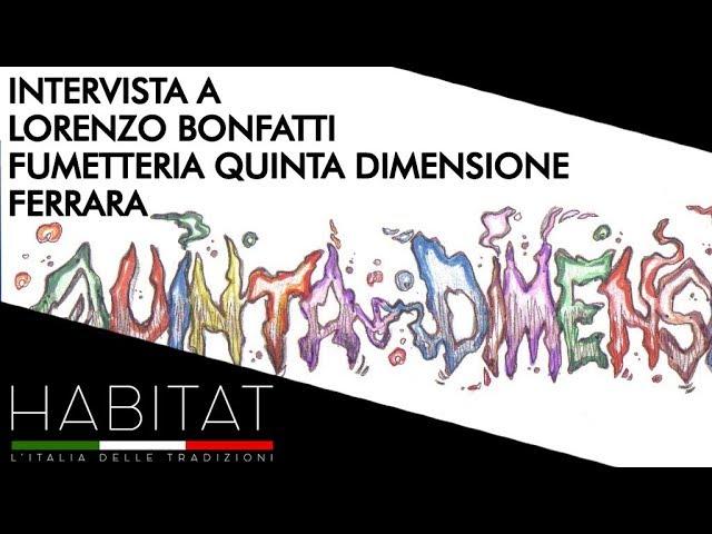 Intervista a Lorenzo Bonfatti - Fumetteria Quinta Dimensione - Ferrara
