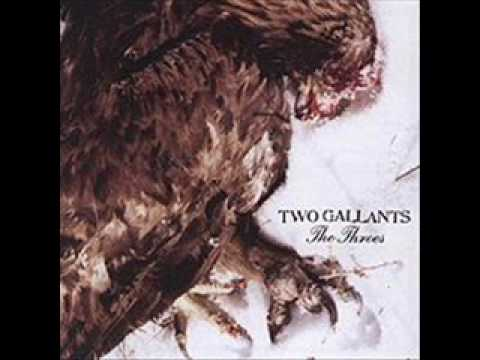 Two Gallants - Nothing To You