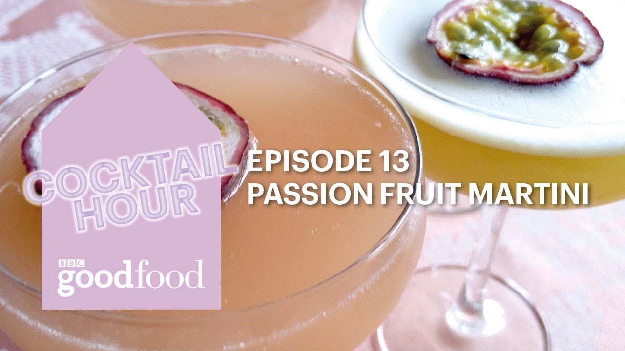 Cocktail Hour - Passion fruit martini - BBC Good Food