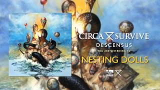 CIRCA SURVIVE - Nesting Dolls