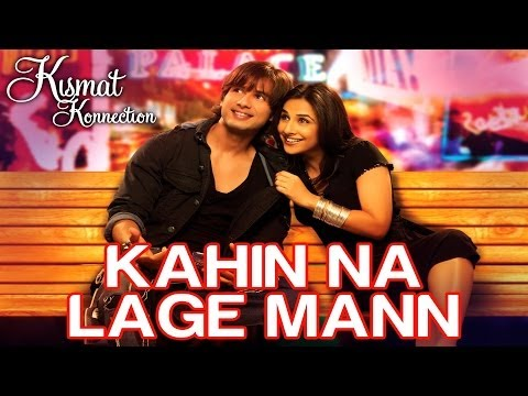 Kahin Na Lage Mann - Is This Love - Kismat Konnection - Mohit Chauhan